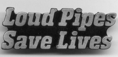 Loud Pipes Saves Lives Lapel-pin/badge