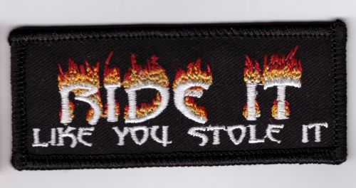Ride it Like you Stole it Flames Patch
