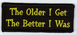 The older I get Patch
