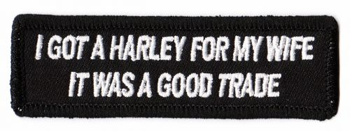 I got a Harley for my Wife Patch
