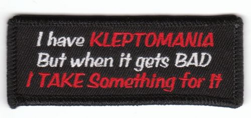 I have Kleptomania Patch