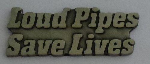 Loud Pipes Badge